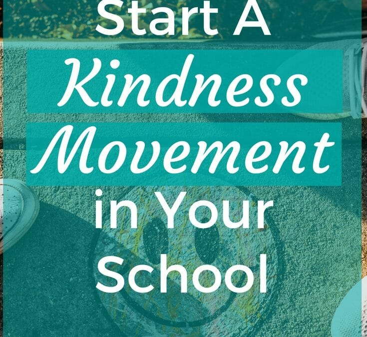How to Start A Kindness Movement in Your School
