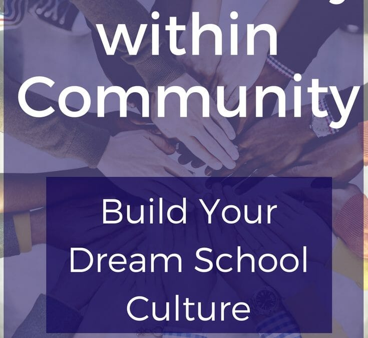 Community Within Community – Build Your Dream School Culture